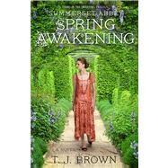 Summerset Abbey: Spring Awakening by Brown, T. J., 9781451699067