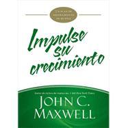 Impulse su crecimiento by Maxwell, John C., 9781455589067