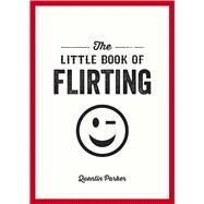The Little Book of Flirting by Cayman, Sadie, 9781849539067