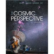 The Cosmic Perspective by Bennett, Jeffrey O.; Donahue, Megan O.; Schneider, Nicholas; Voit, Mark, 9780134059068
