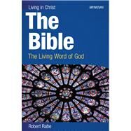 The Bible: The Living Word of God (4 Color Print Student Book) by Rabe, Robert, 9780884899068