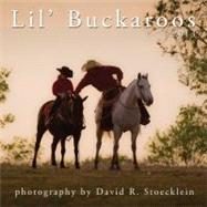 2013 Lil' Buckaroos Calendar by Stoecklein Publishing, 9780922029068