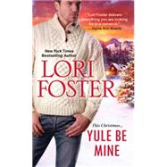 Yule Be Mine by FOSTER, LORI, 9781420139068