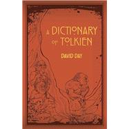 A Dictionary of Tolkien by Day, David, 9781607109068
