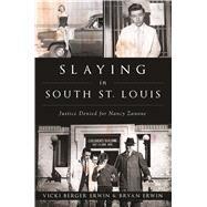Slaying in South St. Louis by Erwin, Vicki Berger; Erwin, Bryan, 9781625859068