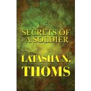 Secrets of a Soldier by Thoms, Latasha, 9781448949069