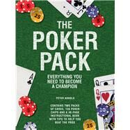 The Poker Pack Everything You Need to Become a Champion by Arnold, Peter, 9781780979069