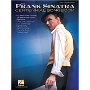 The Frank Sinatra Centennial Songbook by Sinatra, Frank (CRT), 9781458419071