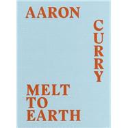 Aaron Curry by Curry, Aaron (ART); Installation Book, 9781938809071