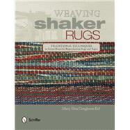 Weaving Shaker Rugs by Erf, Mary Elva Congleton, 9780764349072