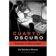 Cuarto oscuro by Weaver, Lila Quintero; Vázquez, Karina Elizabeth, 9780817359072