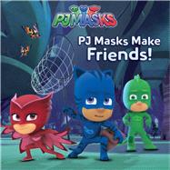 PJ Masks Make Friends by Spinner, Cala; Style Guide, 9781481489072