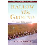Hallow This Ground by Rafferty, Colin, 9780253019073