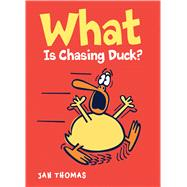 What Is Chasing Duck? by Thomas, Jan, 9780544939073