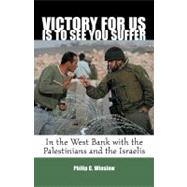 Victory For Us Is to See You Suffer by WINSLOW, PHILIP, 9780807069073