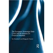 The European Sovereign Debt Crisis and Its Impacts on Financial Markets by Tamakoshi; Go, 9781138799073
