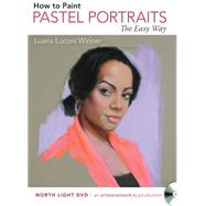 Pastel Portraits the Easy Way by Winner, Luana Luconi, 9781440339073