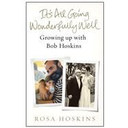 It's All Going Wonderfully Well by Hoskins, Rosa, 9780091959074