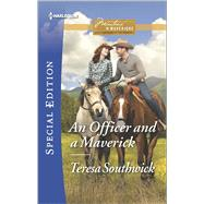 An Officer and a Maverick by Southwick, Teresa, 9780373659074