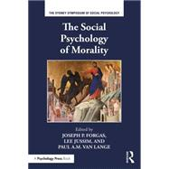 The Social Psychology of Morality by Forgas; Joseph P., 9781138929074