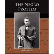 The Negro Problem by Washington, Booker T., 9781438519074