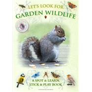 Let's Look for Garden Wildlife: A Spot & Learn, Stick & Play Book by Pinnington, Andrea Charlotte; Buckingham, Caz, 9781908489074