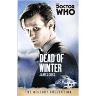 Doctor Who: Dead of Winter by GOSS, JAMES, 9781849909075