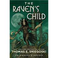 The Raven's Child by Sniegoski, Thomas E.; Brown, Tom, 9780425279076