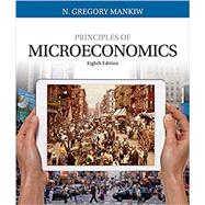 Bundle: Principles of Microeconomics, 8th + MindTap Economics, 1 term (6 months) Printed Access Card by Mankiw, N. Gregory, 9781337379076