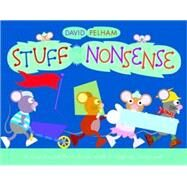 Stuff and Nonsense : A Touch-and-Feel Book with a Pop-up Surprise! by David Pelham; David Pelham, 9781416959076