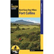 Best Easy Day Hikes Fort Collins by Reed, Mary, 9781493019076