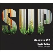 Spontaneous Urban Plants Weeds in NYC by Seiter, David ; Studio, Future Green, 9781941729076