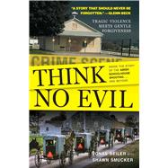 Think No Evil by Beiler, Jonas; Smucker, Shawn (CON), 9781501159077