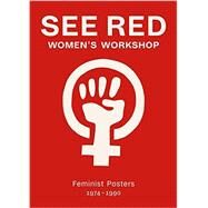 See Red Women's Workshop by Stevenson, Prudence; Mackie, Susan; Robinson, Anne; Baines, Jess; Rowbotham, Sheila, 9781909829077