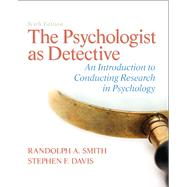 The Psychologist as Detective An Introduction to Conducting Research in Psychology by Smith, Randolph A.; Davis, Stephen F, 9780205859078