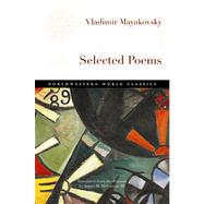 Selected Poems by Mayakovsky, Vladimir; Mcgavran, James H., 9780810129078