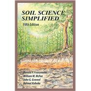 Soil Science Simplified by Franzmeier, Donald P.; Mcfee, William W.; Graveel, John G.; Kohnke, Helmut, 9781478629078