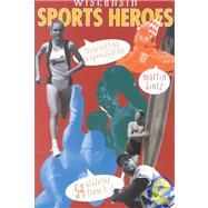 Wisconsin Sports Heroes by Hintz, Martin, 9781931599078