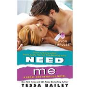 Need Me by Bailey, Tessa, 9780062369079