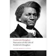 Narrative of the Life of Frederick Douglass, an American Slave by Frederick Douglass; Deborah E. McDowell, 9780199539079