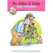 Mr. Putter & Tabby Smell the Roses by Rylant, Cynthia; Howard, Arthur, 9780544809079