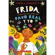 Frida, el misterio del anillo del pavo real y yo by Cervantes, Angela, 9781338269079