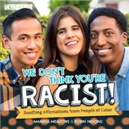 We Don't Think You're Racist! by Meadows, Amanda; Higgins, Robin, 9781942099079