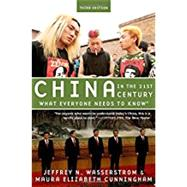 China in the 21st Century What Everyone Needs to Know® by Wasserstrom, Jeffrey N.; Cunningham, Maura Elizabeth, 9780190659080