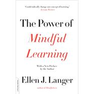 The Power of Mindful Learning by Langer, Ellen J., 9780738219080