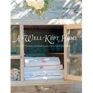 A Well-Kept Home: Household Traditions and Simple Secrets from a French Grandmother by Fronty, Laura; Duronsoy, Yves, 9780789329080