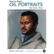 Oil Portraits the Easy Way by Winner, Luana Luconi, 9781440339080