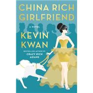 China Rich Girlfriend by Kwan, Kevin, 9780385539081