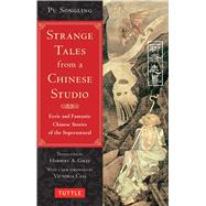 Strange Tales from a Chinese Studio by Songling, Pu; Giles, Herbert A.; Cass, Victoria, 9780804849081