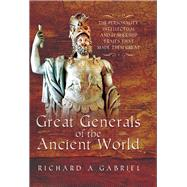Great Generals of the Ancient World by Gabriel, Richard A., 9781473859081